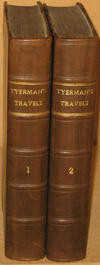 image of Journal of Voyages and Travels By the Rev. Daniel Tyerman and George Bennet, Esq, Deputed from the London Missionary Society, to Visit Their Various Stations in the South Sea Island, China, India, Etc, Between the Years 1821 and 1829