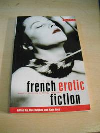 image of French Erotic Fiction. Women's Desiring Writing, 1880-1990