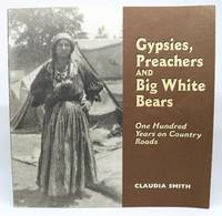 image of Gypsies, Preachers and Big White Bears. One Hundred Years on Country Roads