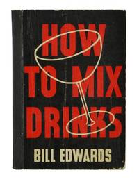 How to Mix Drinks by  Bill Edwards - Paperback - 1936 - from Burnside Rare Books, ABAA and Biblio.com