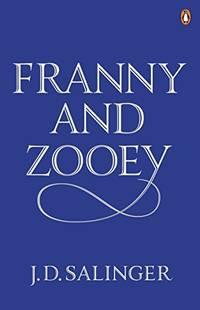 Franny and Zooey: JD. Salinger J. D.