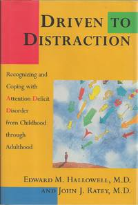 Driven To Distraction  Recognizing and Coping with Attention Deficit  Disorder from
