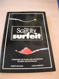 image of From Scarcity to Surfeit. A History of Food and Nutrition in New South Wales