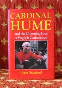 CARDINAL HUME, and the changing face of English Catholicism