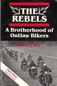 The Rebels: A Brotherhood of Outlaw Bikers