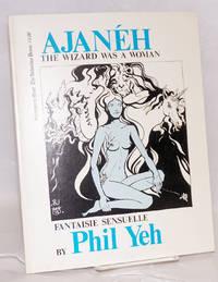Ajanéh: the wizard was a woman: fantaisie sensuelle