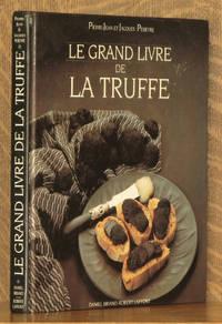 LE GRAND LIVRE DE LA TRUFFE