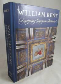 image of William Kent: Designing Georgian Britain