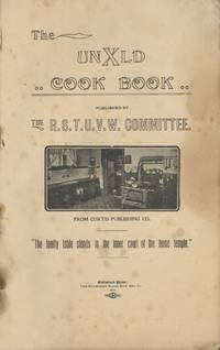 The Unxld Cook Book. Published by The R. S. T. U. V. W. Committee