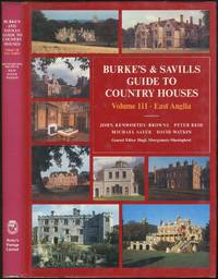 Burke's and Savills Guide to Country Houses: Volume III East Anglia