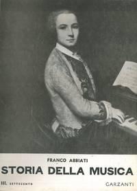 Storia della musica. Volume primo. Roma - Medio Evo - Rinascimento. Volume secondo. Il seicento. Volume terzo. Il settecento.