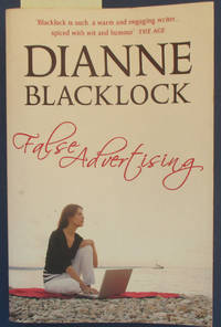 False Advertising by  Dianne Blacklock - Paperback - Reprint - 2009 - from Reading Habit and Biblio.com