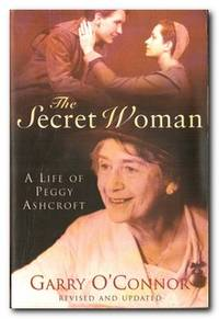 The Secret Woman A Life of Peggy Ashcroft