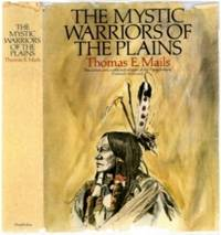 image of The Mystic Warriors of the Plains: The Culutre, Arts, Crafts and Religion of the Plains Indians