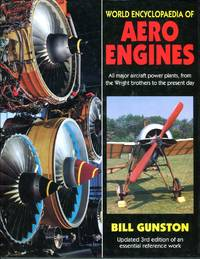 image of World Encyclopedia of Aero Engines: All Major Aircraft Power Plants, from the Wright Brothers to the Present Day