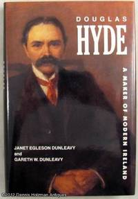 Douglas Hyde: A Maker of Modern Ireland