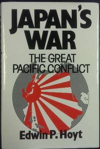 Japan's War : the great Pacific conflict 1853-1952.