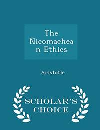 image of Nicomachean Ethics - Scholar's Choice Edition