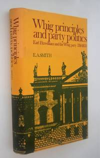 Whig principles and party politics : Earl Fitzwilliam and the Whig party, 1748-1833