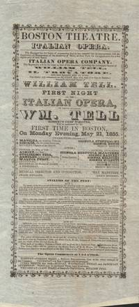 Boston Theatre. Italian Opera…First Night of the Italian Opera, on which  Occasion, Wm. Tell Rossini's Chef D'Oeuvre, Will be Performed for the  First Time in Boston, on Monday Evening, May 21, 1855.