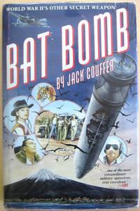 Bat Bomb: World War II's Other Secret Weapon