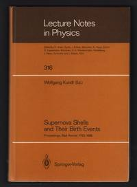image of Supernova Shells and Their Birth Events: Proceedings of a Workshop Held at the Physikzentrum Bad Honnef, March 7-11, 1988 [Lecture Notes in Physics 316]