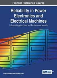 Reliability in Power Electronics and Electrical Machines: Industrial Applications and Performance...