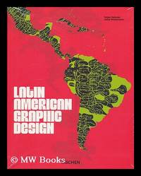 Latin American graphic design / [editors], Felipe Taborda, Julius Wiedemann