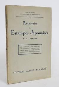 image of Repertoire des Estampes Japonaises: Les Artistes et Leurs Signatures les Procedes - Les Oeuvrews et Leurs Prix Dans Les Ventes Biographies et Bibliographies