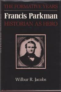 Francis Parkman, Historian as Hero: The Formative Years (American Studies Series)