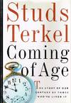 Coming of Age The Story of Our Century by Those Who've Lived It