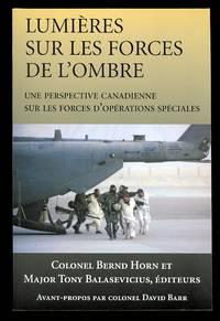 image of LUMIERES SUR LES FORCES DE L'OMBRE:  UNE PERSPECTIVE CANADIENNE SUR LES FORCES D'OPERATIONS SPECIALES.