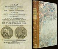 Obras de eloqüencia y poesía premiadas por la Real Universidad de México en el certamen literario que celebró el dia 28 de diciembre de 1790. Con motivo de la exaltacion al trono de nuestro católico monarca el Sr. D. Cárlos IIII. Rey de España y de la Indias