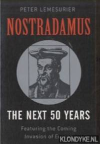 Nostradamus. The Next 50 Years: Covering The Forthcoming Invasion Of Europe
