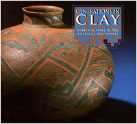 Generations in Clay: Pueblo Pottery of the American Southwest