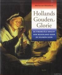 Hollands Gouden Glorie. De financiële kracht van Nederland door de eeuwen heen