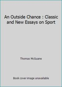 image of An Outside Chance : Classic and New Essays on Sport