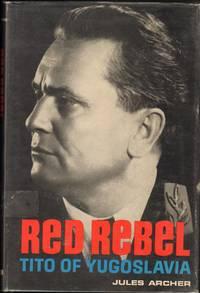 RED REBEL Tito of Yugoslavia