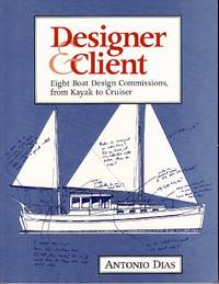Designer & Client.  Eight Boat Design Commissions, from Kayak to Cruiser [INSCRIBED TO OLIN J. STEPHENS II, SIGNED BY THE AUTHOR]