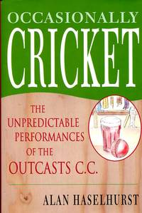 image of Occasionally Cricket: The Unpredictable Performances of the Outcasts CC (Signed By Author)