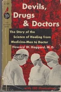 image of Devils, Drugs & Doctors: The Story Of The Science Of Healing From  Medicine-man To Doctor