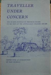Traveller Under Concern : the Quaker journals of Frederick Mackie on his tour of the Australasian...