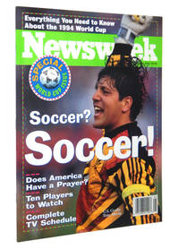 Newsweek Magazine, Spring 1994: Special World Cup Issue, Soccer? Soccer! with Tony Meola
