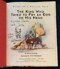 image of THE KING WHO TRIED TO FRY AN EGG ON HIS HEAD; By Mirra Ginsburg / Illustrated by Will Hillenbrand / Based on a Russian Tale