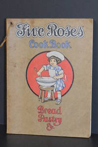 image of Five Roses Cook Book Being a Manual of Good Recipes Carefully Chosen from the Contributions of Over Two Thousand Successful Users of Five Roses Flour Throughout Canada