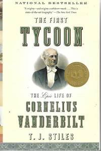 The First Tycoon  The Epic Life of Cornelius Vanderbilt