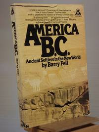 AMERICA B. C.: Ancient Settlers in the New World