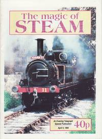 The Magic of Steam : An Evening Telegraph Special Publication
