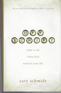 Off Script What to Do when God Rewrites Your Life