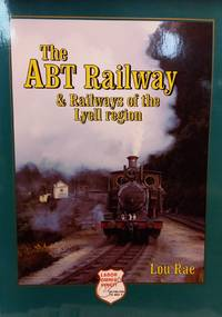 image of The ABT Railway & Railways of the Lyell Region